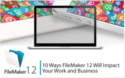 Naughtmuch Directory » 10 Ways FileMaker 12 Will Impact Your Work and Business